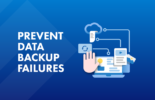 What can you do to prevent data backup failure?