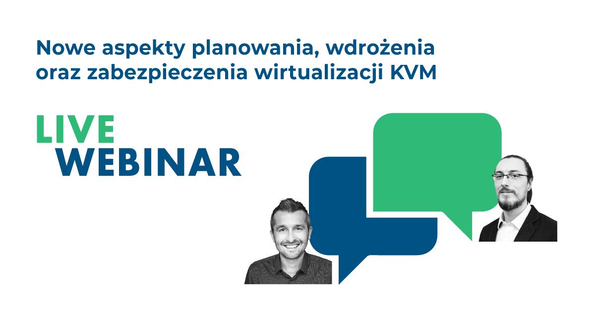 Nowe aspekty planowania, wdrożenia oraz zabezpieczenia wirtualizacji KVM