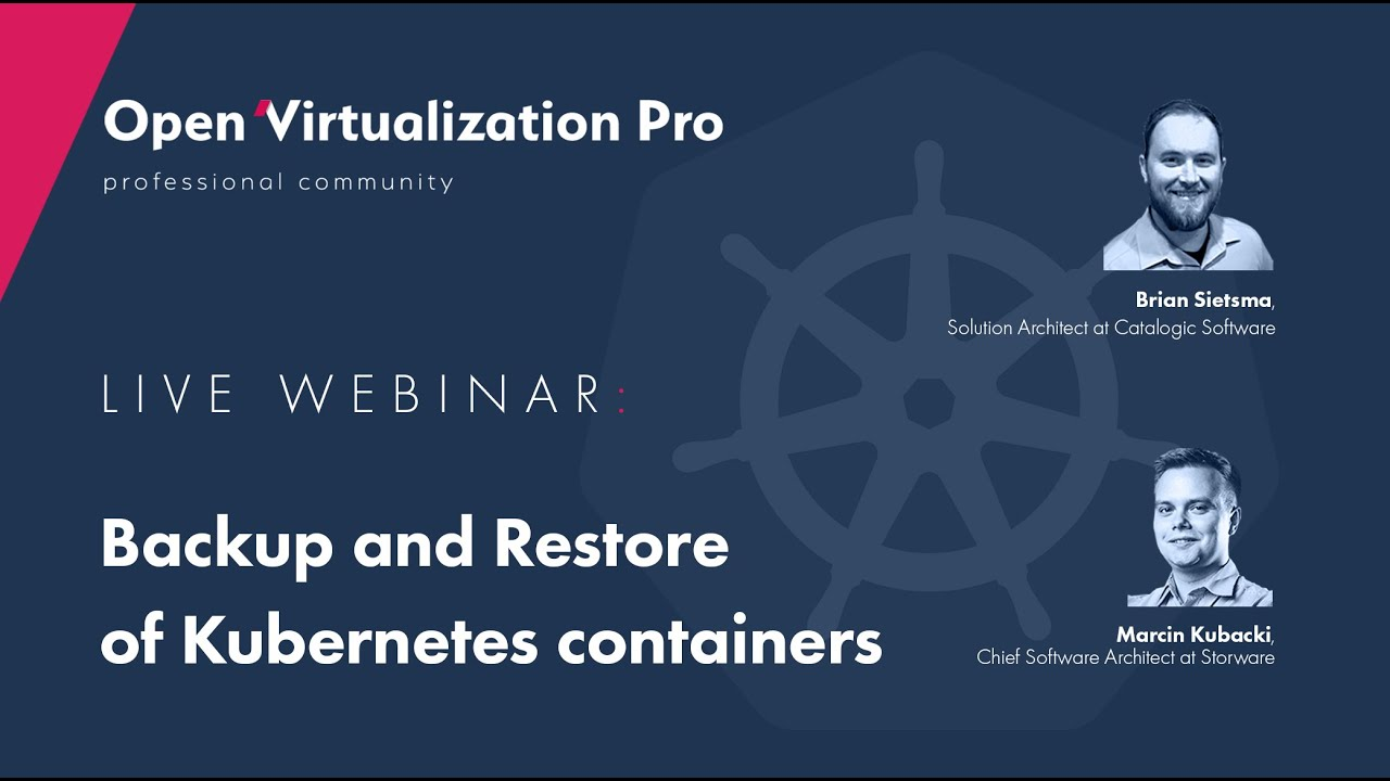 Backup and restore of Kubernetes containers. How and why?