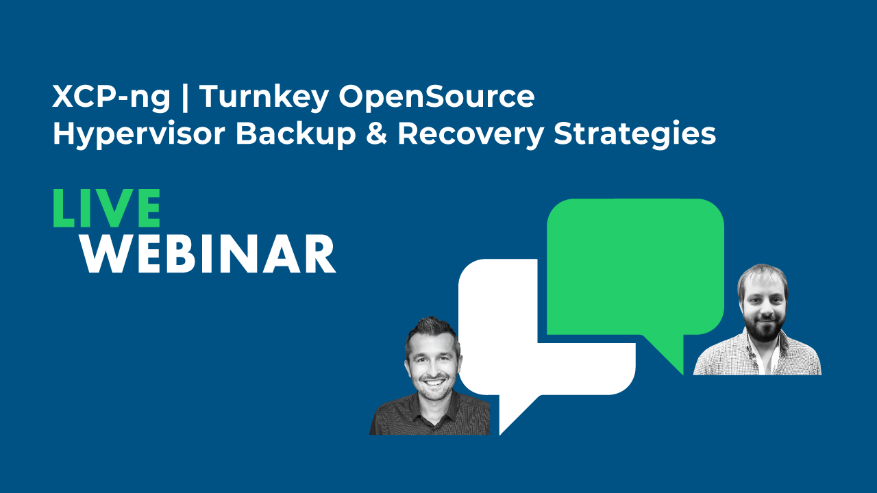 XCP-ng | Turnkey OpenSource Hypervisor Backup and Recovery Strategies