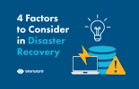 4 Factors to Consider in Disaster Recovery